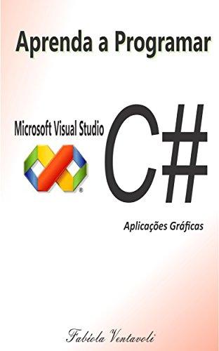 APRENDA A PROGRAMAR COM MICROSOFT VISUAL STUDIO C#