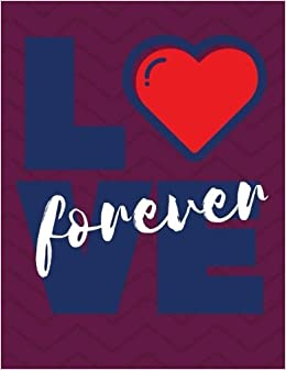Love Forever: Red Wine / 100 Pages Ruled / Notebook, Journal, Diary (Softcover, 8.5 x 11) (Journals and Notebooks)