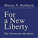 For a New Liberty: The Libertarian Manifesto | Murray N. Rothbard