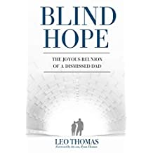 BLIND HOPE : The Joyous Reunion of a Dismissed Dad