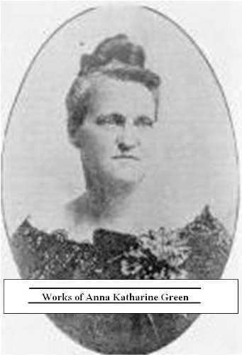 (Collected Works of Anna Katharine Green (25 Books))