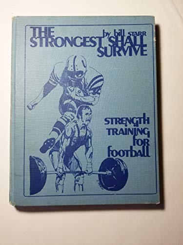The Strongest Shall Survive - Strength Traiing for Football
