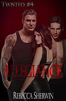 Allegiance (Twisted Book 4) by [Sherwin, Rebecca]