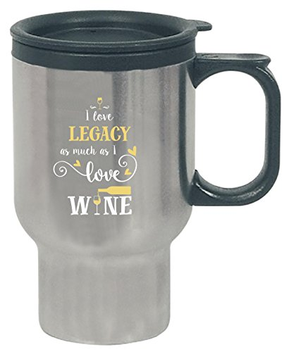 I Love Legacy As Much As I Love Wine Gift For Her - Travel Mug