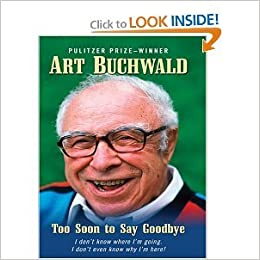 Too Soon To Say Goodbye By Buchwald Art 2006 Paperback Art