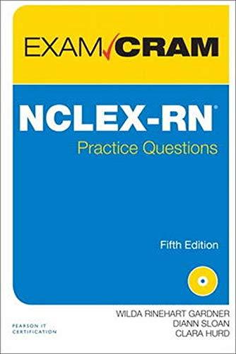 NCLEX-RN Practice Questions Exam Cram (5th Edition)