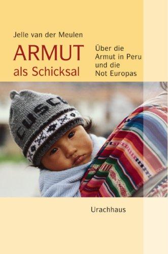 Armut als Schicksal: Über die Armut in Peru und die Not Europas
