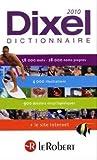 le robert dictionnaire dixel 2010 dictionnaires generalistes french edition