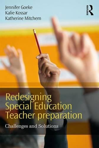 Redesigning Special Education Teacher Preparation: Challenges and Solutions