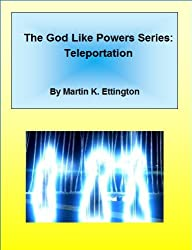 Teleportation (The God Like Powers Series Book 3)