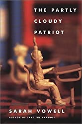 The Partly Cloudy Patriot by Sarah Vowell(August 27, 2002) Hardcover