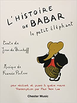 ##INSTALL## L'Histoire De Babar For Narrator And Piano Duet (1 Piano 4 Hands). machine junto property European tweets County