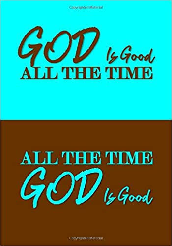 God Is Good All The Time All The Time God Is Good A Classic Ruled