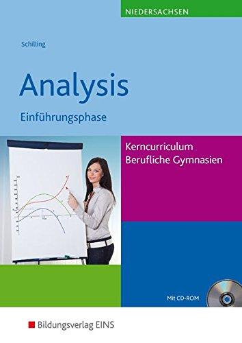 Mathematik - Ausgabe für das Kerncurriculum für Berufliche Gymnasien in Niedersachsen: Analysis Einführungsphase: Schülerband