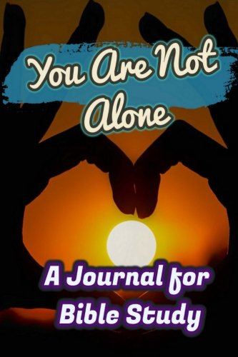 You Are Not Alone: A Journal for Bible Study: Get More Faith and Get Closer to God, 90 Days of Illustrated Verses Bible Study Journal (Bible Study/Reflect/Record) (Journal+Notebook+Workbook)