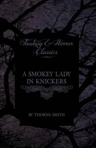 A Smokey Lady in Knickers (Fantasy and Horror Classics) Lady Knicker