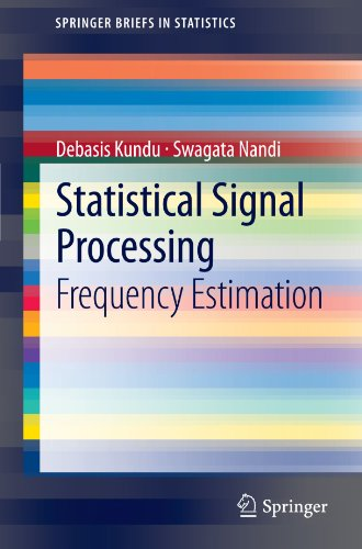 Statistical Signal Processing: Frequency Estimation (SpringerBriefs in Statistics)