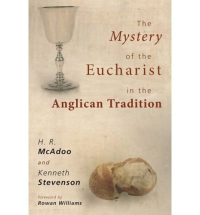 The Mystery of the Eucharist in the Anglican Tradition: What Happens at Holy Communion? (Paperback) - Common pdf
