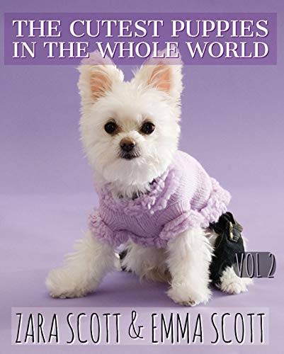 The Cutest Puppies In The World: Puppy Love Photobook (Adorable Animals Volume 3) (Images Of Cutest Puppies In The World)