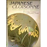 Japanese Cloisonne: History, Technique and Appreciation