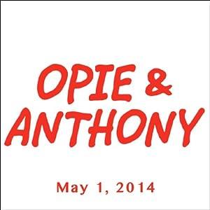Opie & Anthony, Bob Kelly, May 1, 2014 Radio/TV Program
