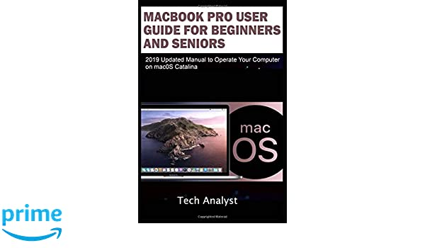 MacBook Pro User Guide for Beginners and Seniors: 2019