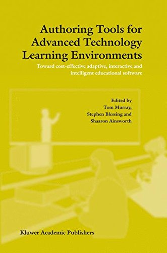 Read Online Authoring Tools for Advanced Technology Learning Environments: Toward Cost-Effective Adaptive, Interactive and Intelligent Educational Software pdf epub