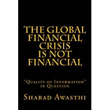 The Global Financial Crisis is NOT Financial