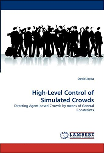 High-Level Control of Simulated Crowds: Directing Agent-based Crowds by means of General Constraints