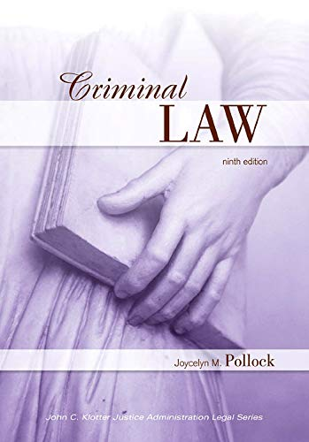 Criminal Law, Ninth Edition (John C. Klotter Justice Administration Legal Series)