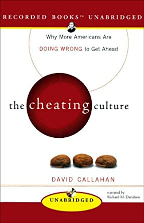 Amazon com: The Cheating Culture: Why More Americans Are