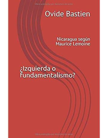 ¿Izquierda o fundamentalismo?: Nicaragua según Maurice Lemoine (Spanish Edition)