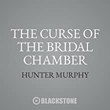The Curse of the Bridal Chamber: An Imogene and the Boys Novel | Livre audio Auteur(s) : Hunter Murphy Narrateur(s) : Kyle Tait