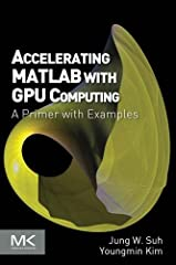 Beyond simulation and algorithm development, many developers increasingly use MATLAB even for product deployment in computationally heavy fields. This often demands that MATLAB codes run faster by leveraging the distributed parallelism of Gra...
