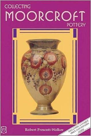Collecting Moorcroft Pottery by Robert Prescott Walker (2002