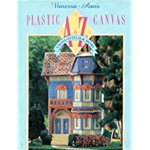 Vanessa-Ann's Plastic Canvas from A to Z: Cross-Stitch & More