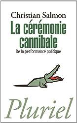 La Cérémonie cannibale: De la performance politique