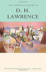 The Complete Poems of D. H. Lawrence (Wordsworth Poetry Library)