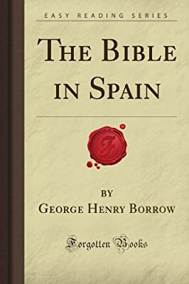 The Bible in Spain (Forgotten Books): Amazon.es: Borrow, George ...