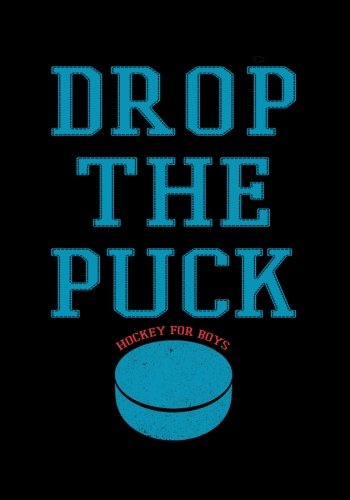 Tracker Drop - Drop The Puck: Hockey For Boys, Hockey Journal & Personal Stats Tracker, 100 Games, 7 x 10