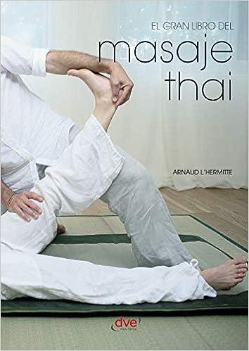 El gran libro del masaje thai (Spanish Edition): Arnaud L ...