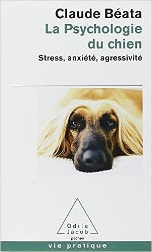 En ligne téléchargement gratuit La Psychologie du chien : Stress, anxiété, agressivité pdf, epub ebook