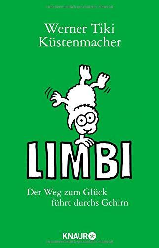 Limbi: Der Weg zum Glück führt durchs Gehirn Taschenbuch – 1. September 2016 Werner Tiki Küstenmacher Knaur TB 3426788136 Beruf / Karriere