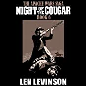 Night of the Cougar: The Apache Wars Saga, Book 6 | Len Levinson