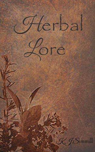 Herbal Lore (A Druids Herbal For The Sacred Earth Year)