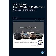 Jane's Land Warfare Platforms : Armoured Fighting Vehicles 2013-2014 2013/2014