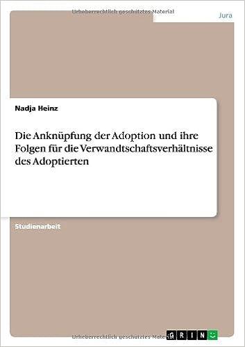 Book Die Anknüpfung der Adoption und ihre Folgen für die Verwandtschaftsverhältnisse des Adoptierten