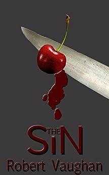 The Sin: A Murder Mystery by [Vaughan, Robert]