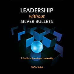 Leadership Without Silver Bullets