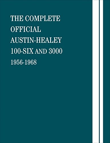 The Complete Official Austin-Healey 100-Six and 3000: 1956-1968
